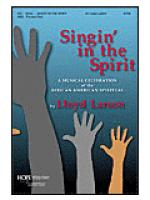 Singin' in the Spirit: A Musical Celebration of the African American Spiritual Sheet Music