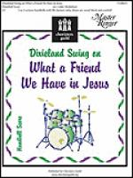 Dixieland Swing on What a Friend We Have in Jesus Sheet Music