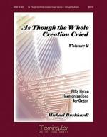 **US ONLY**As Though the Whole Creation Cried - Vol. 2 Sheet Music