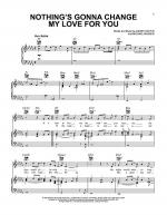 Nothing's Gonna Change My Love For You Sheet Music