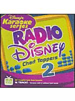 Disney's Karaoke Series - Radio Disney-Chart Toppers, Vol. 2 (Karaoke CDG) Sheet Music