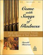 Come with Songs of Gladness: Organ and Instrumental Preludes on the Hymns of Paul Gerhardt Sheet Music