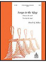Songs to the King Sheet Music