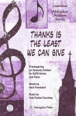 Thanks Is the Least We Can Give Sheet Music