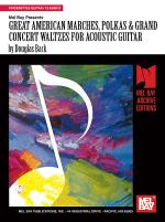 Great American Marches, Polkas & Grand Concert Waltzes for Acoustic Guitar Sheet Music