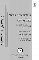 Worship Belongs to God, Our Maker Sheet Music