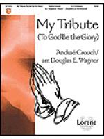 My Tribute (To God Be the Glory) Sheet Music