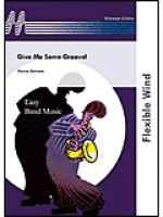 Give Me Some Groove! Sheet Music