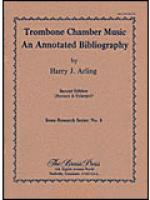 Trombone Chamber Music: An Annotated Bibliography Sheet Music