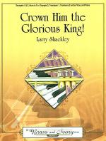 Crown Him the Glorious King! Sheet Music