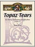 Topaz Tears for String Orchestra and Rhythm Sheet Music