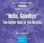 Hello, Goodbye - The Softer Side of The Beatles Sheet Music