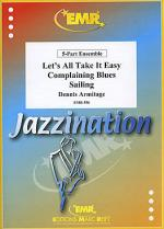Let's all Take it Easy / Complaining Blues / Sailing Sheet Music