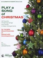 Play A Song Of Christmas - Variable Mixed Ensemble Or Solo With Accompaniment (Clarinet/Trumpet) Sheet Music