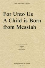 George Frideric Handel: For Unto Us A Child Is Born (Messiah) - String Quartet Score Sheet Music