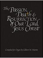 The Passion, Death and Resurrection of Our Lord, Jesus Christ Sheet Music