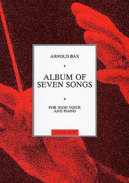 Arnold Bax: Album Of Seven Songs Sheet Music