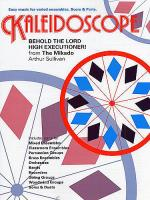 Kaleidoscope: Behold The Lord High Executioner! Sheet Music