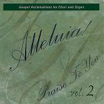 Alleluia! Praise to You, Vol. 2 Sheet Music