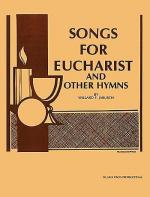 Songs for Eucharist Sheet Music