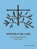 Spotless Is the Lamb Sheet Music