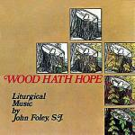 Wood Hath Hope Sheet Music