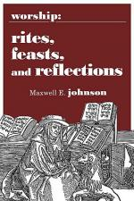 Worship: Rites, Feasts, and Reflections Sheet Music