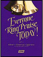 Everyone Ring Praise Today, Set 1: Advent/Christmas/Epiphany Sheet Music