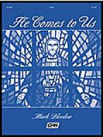 He Comes To Us Sheet Music