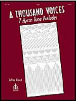 A Thousand Voices: Seven Hymn Tune Preludes Sheet Music