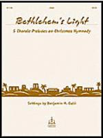 Bethlehem's Light: 5 Chorale Preludes on Christmas Hymnody Sheet Music