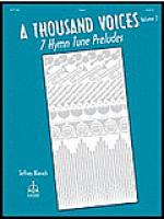 A Thousand Voices: Seven Hymn Tune Preludes, Volume 2 Sheet Music