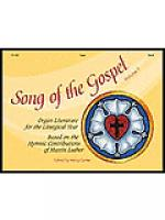 Song of the Gospel, Volume 1: Organ Literature for the Liturgical Year based on the Hymnic Contribut Sheet Music