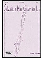 Salvation Has Come To Us Sheet Music