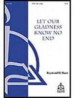 Let Our Gladness Know No End Sheet Music
