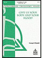 Give Us Your Body And Your Blood Sheet Music