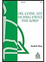 Oh, Come, Let Us Sing Unto the Lord Sheet Music