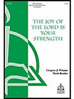 The Joy of the Lord Is Your Strength Sheet Music