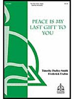 Peace Is My Last Gift to You Sheet Music