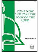 Come Now and Take the Body of the Lord Sheet Music