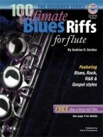 Andrew D. Gordon: 100 Ultimate Blues Riffs For Flute (Beginner Series) Sheet Music
