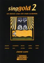Singgold 2 - Ten Diatonic Songs With Simple Accidents (Choral Score) Sheet Music