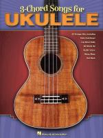 3-Chord Songs For Ukulele Sheet Music