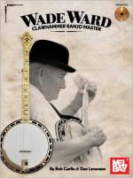 Wade Ward: Clawhammer Banjo Master (Book/CD) Sheet Music