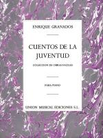 Enrique Granados: Cuentos De La Juventud Opus 1 (Album For The Young) Sheet Music