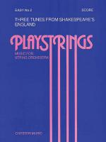 3 Tunes From Shakespeare's England Playstrings Music For String Orchestra Sheet Music