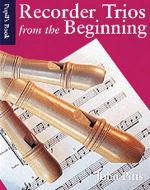 Recorder Trios From The Beginning: Pupil's Book Sheet Music