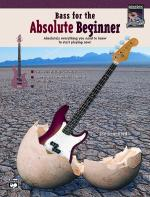 Bass for the Absolute Beginner (Absolutely Everything You Need to Know to Start Playing Now!) - Book Sheet Music