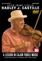 Hadley J. Castille: A Lesson in Cajun Fiddle Music DVD (Cajun Swamp Fiddler) Sheet Music