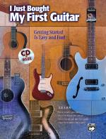 I Just Bought My First Guitar (Getting Started Is Easy and Fun!) - Book & CD Sheet Music